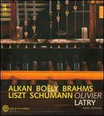 Oliver Latry Plays Alkan, Boëly, Brahms, Liszt, Schumann