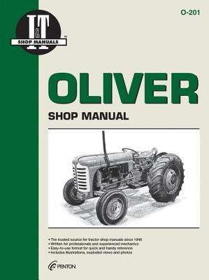 Oliver Shop Manual 0-201 (I & T Shop Service) - Penton
