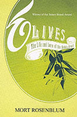 Olives: The Life and Lore of a Noble Fruit - Rosenblum, Mort