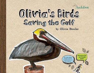 Olivia's Birds: Saving the Gulf - Bouler, Olivia