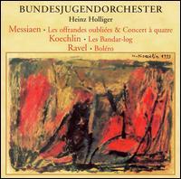 Olivier Messiaen: Les offrances oubli�es; Concert � quatre; Charles Koechlin: Les Bandar-log; Ravel: Bol�ro - Louise Pellerin (oboe); Robert Aitken (flute); Thomas Demenga (cello); Ueli Wiget (piano);...