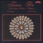Olivier Messiaen: The Organ Works, Vol. 4