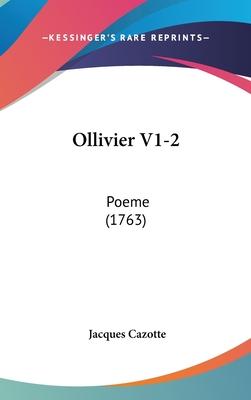 Ollivier V1-2: Poeme (1763) - Cazotte, Jacques