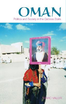 Oman: Politics and Society in the Qaboos State - Valeri, Marc