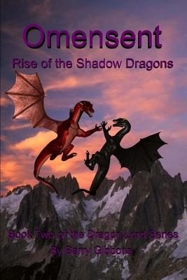 Omensent: Rise of the Shadow Dragons - Gibbons II, Barry a