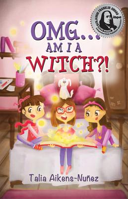 Omg Am I a Witch?! - Aikens-Nunez, Talia