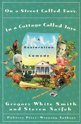On a Street Called Easy, in a Cottage Called Joye - Smith, Gregory White, and Naifeh, Steven