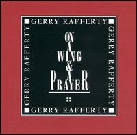 On a Wing and a Prayer - Gerry Rafferty