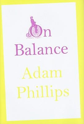 On Balance - Phillips, Adam