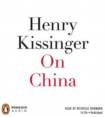 On China - Kissinger, Henry, and Hormann, Nicholas (Read by)
