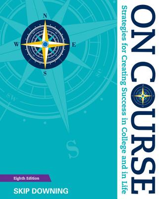 On Course: Strategies for Creating Success in College and in Life - Downing, Skip