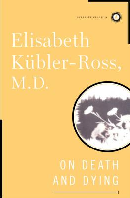 On Death and Dying - Kubler-Ross, Elisabeth, MD