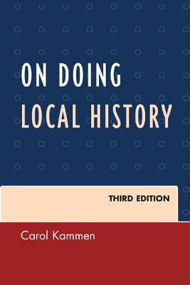 On Doing Local History - Kammen, Carol
