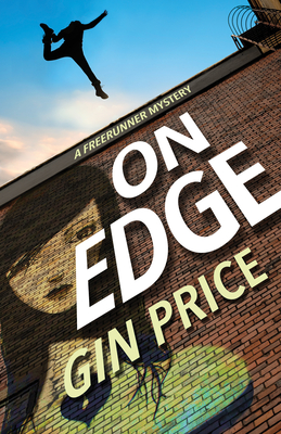 On Edge: A Freerunner Mystery - Price, Gin