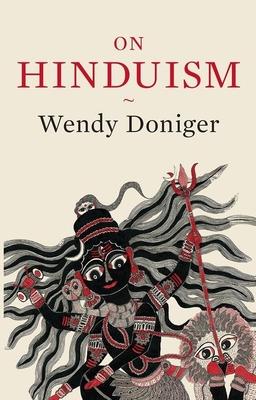 On Hinduism - Doniger, Wendy
