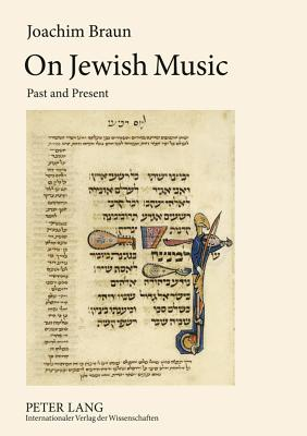 On Jewish Music: Past and Present - Braun, Joachim