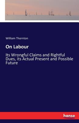 On Labour - Thornton, William