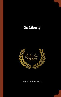 On Liberty - Mill, John Stuart