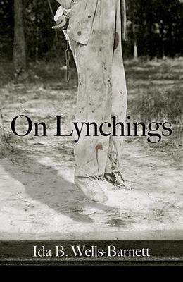 On Lynchings - Wells-Barnett, Ida B