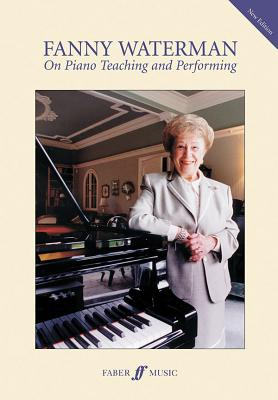 On Piano Teaching and Performing - Waterman, Fanny