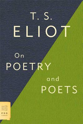 On Poetry and Poets - Eliot, T S, Professor