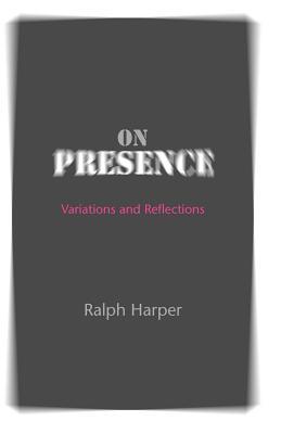 On Presence - Harper, Ralph, Professor
