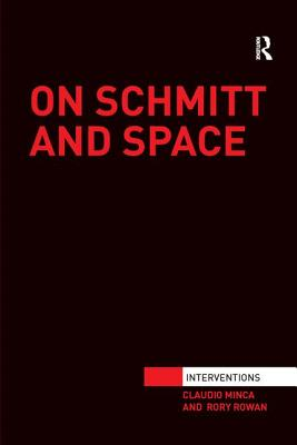 On Schmitt and Space - Minca, Claudio, and Rowan, Rory