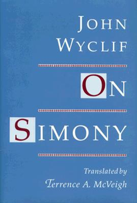 On Simony - Wycliffe, John, and McVeigh, Terrance A. (Translated by)