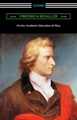 On the Aesthetic Education of Man - Schiller, Friedrich
