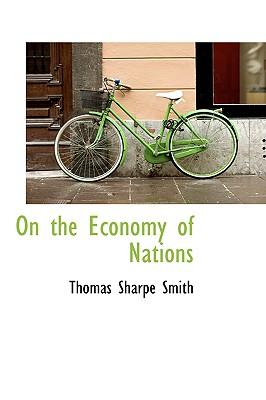 On the Economy of Nations - Smith, Thomas Sharpe
