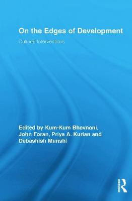 On the Edges of Development: Cultural Interventions - Bhavnani, Kum-Kum (Editor), and Foran, John (Editor), and Kurian, Priya (Editor)
