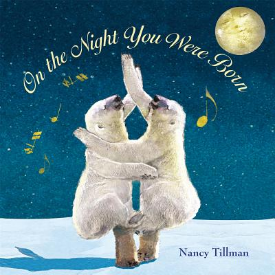 On the Night You Were Born - Tillman, Nancy
