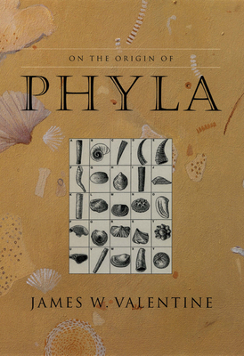 On the Origin of Phyla - Valentine, James W