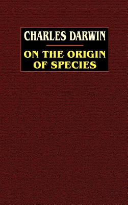 On the Origin of Species: A Facsimile of the First Edition - Darwin, Charles, Professor