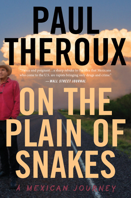On the Plain of Snakes: A Mexican Journey - Theroux, Paul