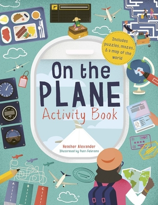 On the Plane Activity Book: Includes Puzzles, Mazes, Dot-To-Dots and Drawing Activities - Alexander, Heather