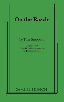 On the Razzle - Stoppard, Tom, and Nestroy, Johann