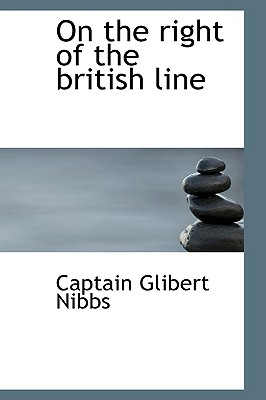 On the Right of the British Line - Nibbs, Captain Glibert
