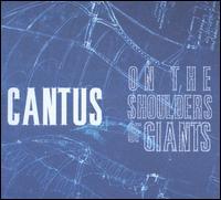 On the Shoulders of Giants - Aaron Humble (tenor); Adam Reinwald (baritone); Adam Reinwald (percussion); Cantus; Chris Foss (bass); David Walton (tenor);...