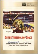 On the Threshold of Space - Robert D. Webb