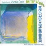 On the Verge: Chamber Music by Sebastian Currier