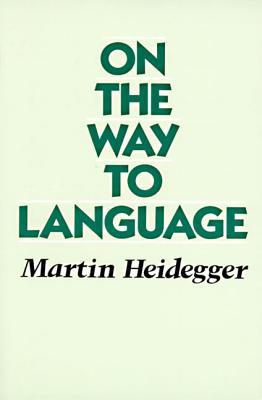 On the Way to Language - Heidegger, Martin