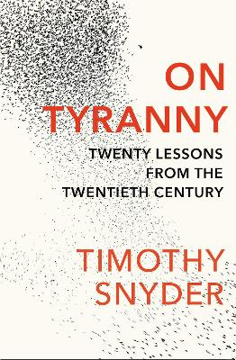 On Tyranny: Twenty Lessons from the Twentieth Century - Snyder, Timothy