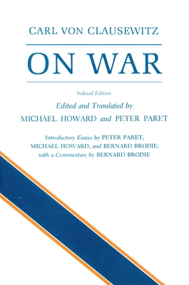 On War - Howard, Michael Eliot (Translated by), and Paret, Peter (Translated by)