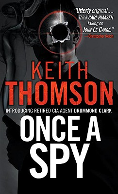 Once a Spy - Thomson, Keith, Dr.