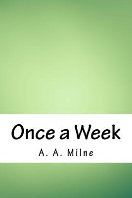 Once a Week - Milne, A A