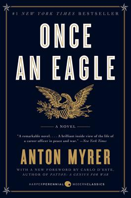 Once an Eagle - Myrer, Anton, and D'Este, Carlo (Foreword by)