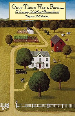 Once There Was a Farm: A Country Childhood Remembered - Dabney, Virginia Bell