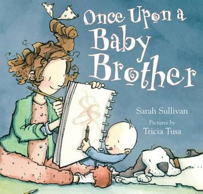 Once Upon a Baby Brother - Sullivan, Sarah