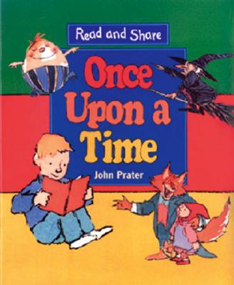 Once Upon a Time: Read and Share - Prater, John